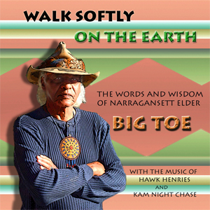Walk Softly on the Earth – The Words and Wisdom of Big Toe